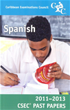 Caribbean Examinations Council CSEC Past Papers 2011-2013 Spanish