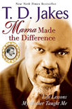 Mama Made the Difference: Life Lessons My Mother Taught Me (Paperback