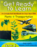 Get Ready to Learn an Integrated Workbook for Four Year Olds: Plants T