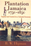 Plantation Jamaica 1750-1850  Capital And Control In a Colonial Econom