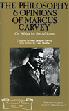 The Philosophy & Opinions of Marcus Garvey or Africa for the Afric