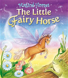 Magical Horses: The Little Fairy Horse